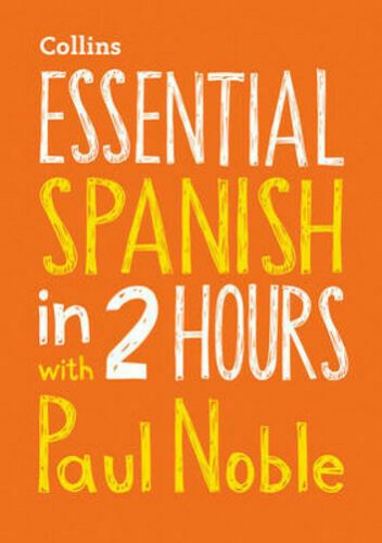 Essential Spanish in 2 hours with Paul Noble: Your Key to Language (Audio CD